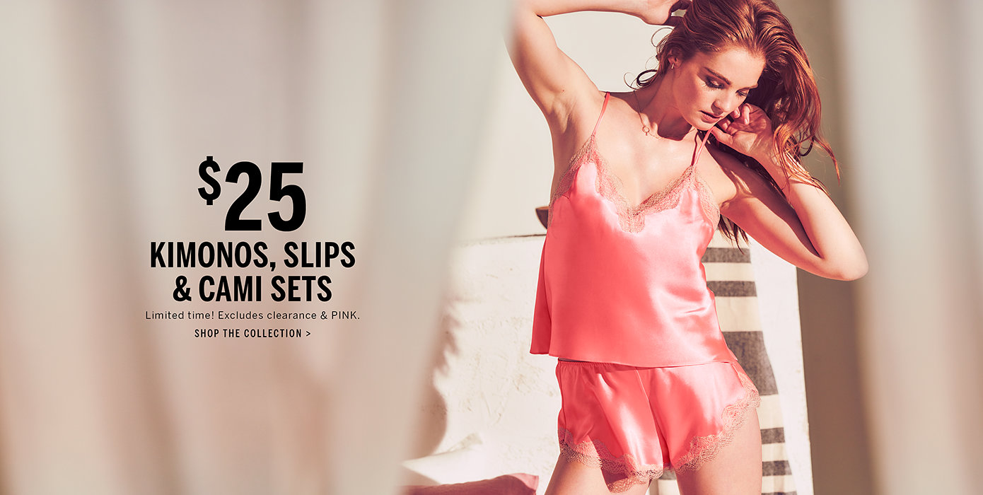 e0328c02b4 $25 Kimonos, Slips and Cami Sets. Limited Time! Excludes clearance and PINK.
