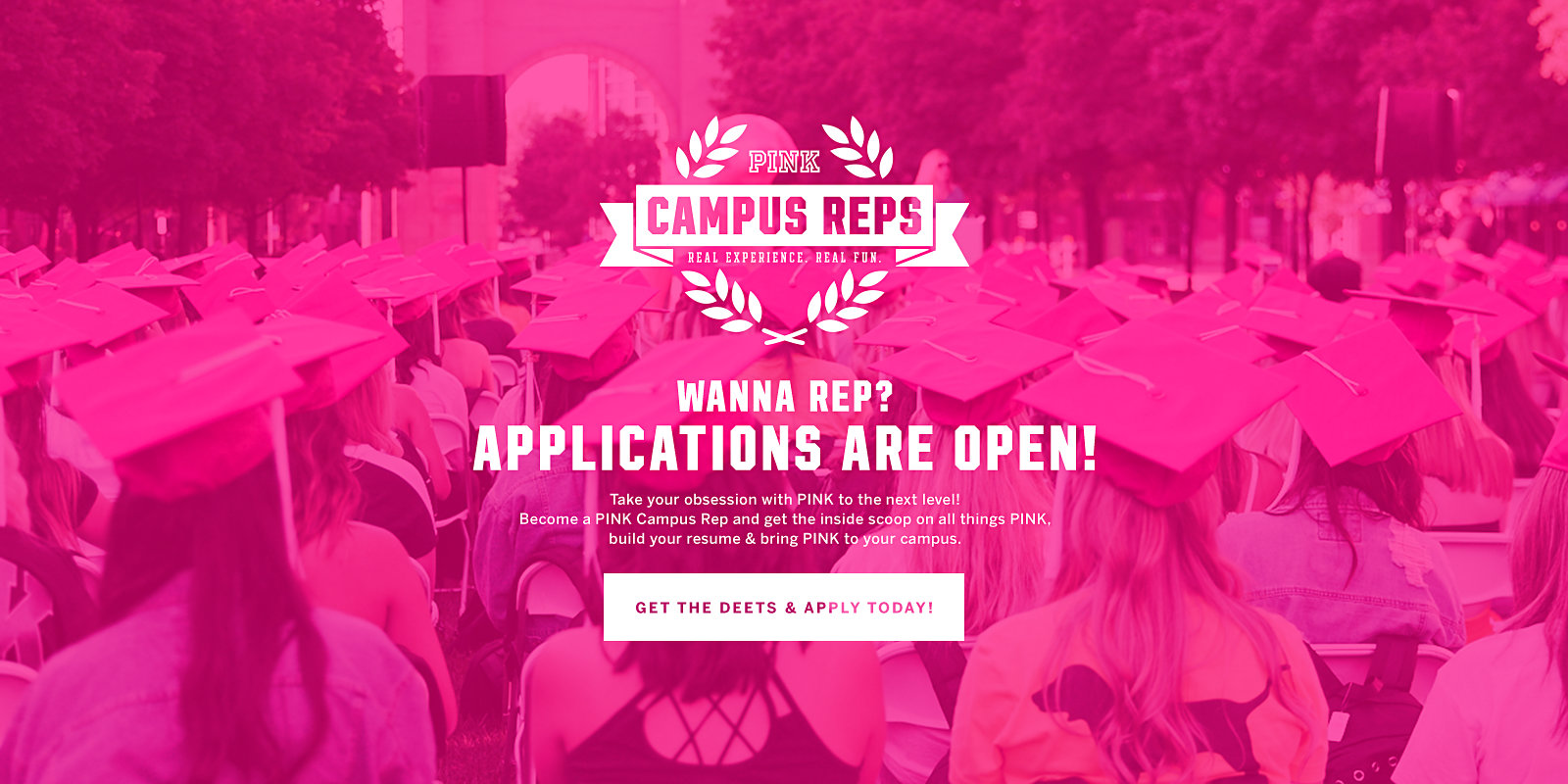 b5fd79c43aa PINK Campus Reps. Real Experience. Real Fun. Wanna Rep  Applications Are  Open